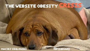 """The Website Obesity Crisis"""